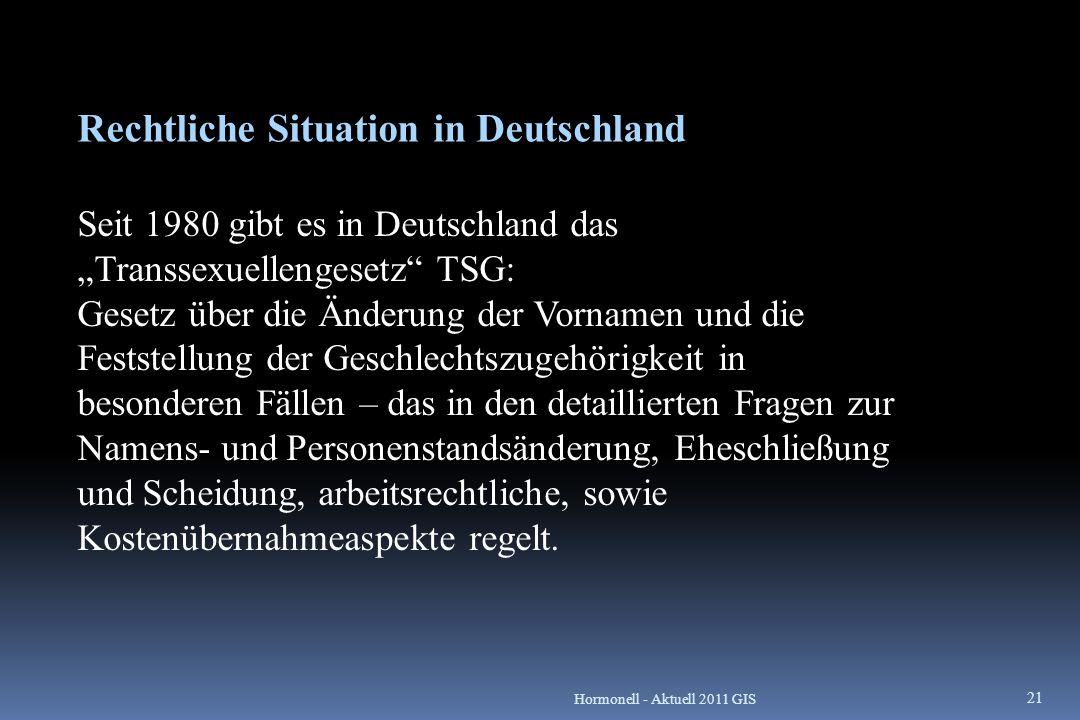 """Rechtliche Situation in Deutschland Seit 1980 gibt es in Deutschland das """"Transsexuellengesetz"""" TSG: Gesetz über die Änderung der Vornamen und die Fes"""