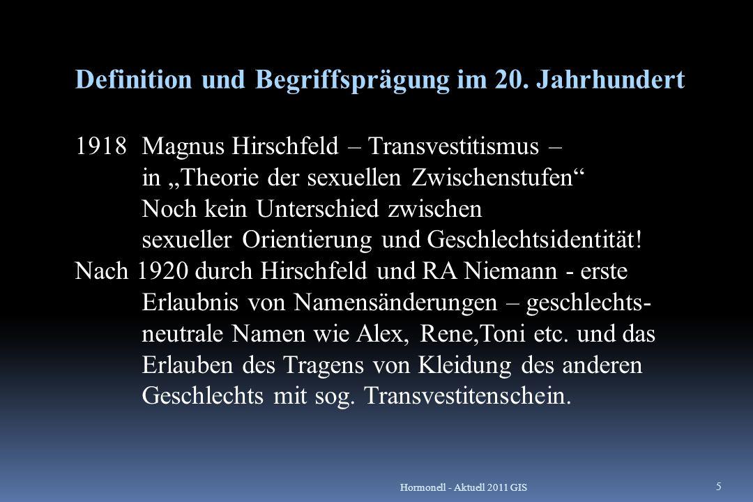 Diagnostische Leitlinien für Transsexualismus nach ICD 10 Die transsexuelle Identität muss mindestens 2 Jahre durchgehend bestanden haben und darf nicht Symptom einer anderen psychischen Störung, wie z.