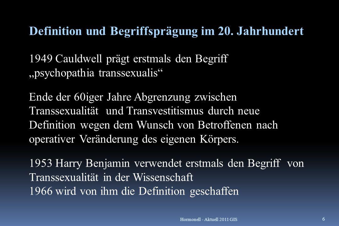 """Definition und Begriffsprägung im 20. Jahrhundert 1949 Cauldwell prägt erstmals den Begriff """"psychopathia transsexualis"""" Ende der 60iger Jahre Abgrenz"""