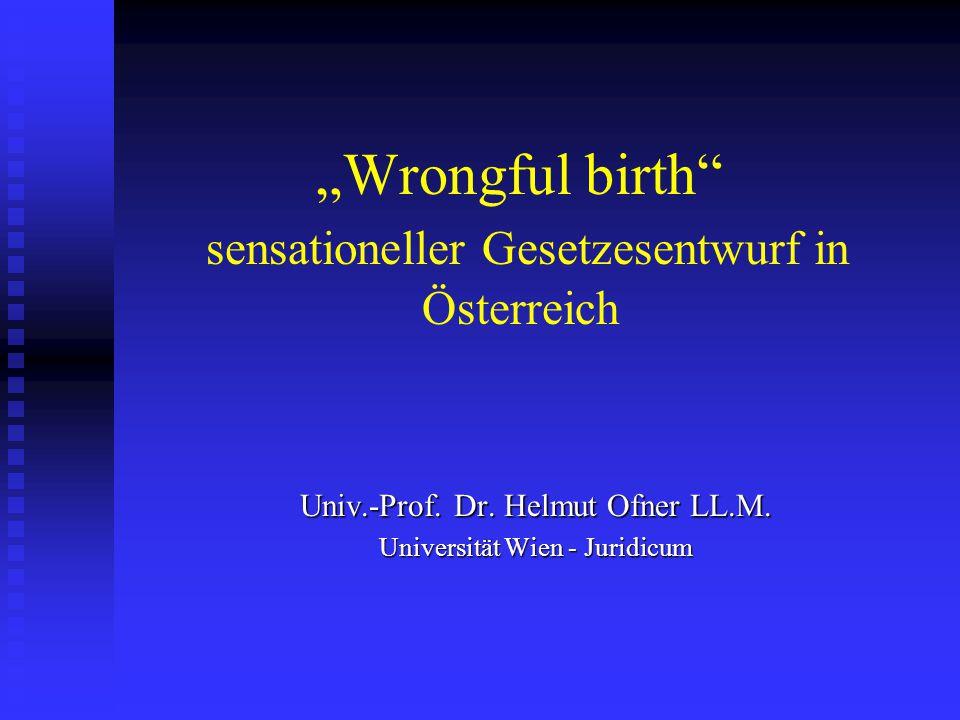 Ministerialentwurf - Österreich Kein Schadenersatz:   Aufklärungsfehler:   Risken einer Schwangerschaft trotz Sterilisation, Vasektomie, oder anderer Verhütung   Argument: Arzt ist nur für die Schwangerschaft verantwortlich