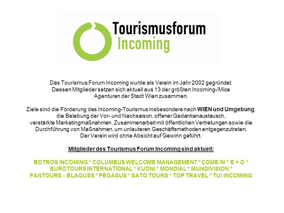Das Tourismus Forum Incoming wurde als Verein im Jahr 2002 gegründet.
