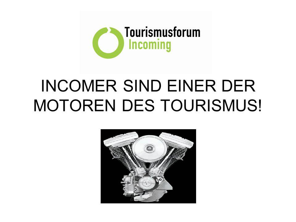 INCOMER SIND EINER DER MOTOREN DES TOURISMUS!