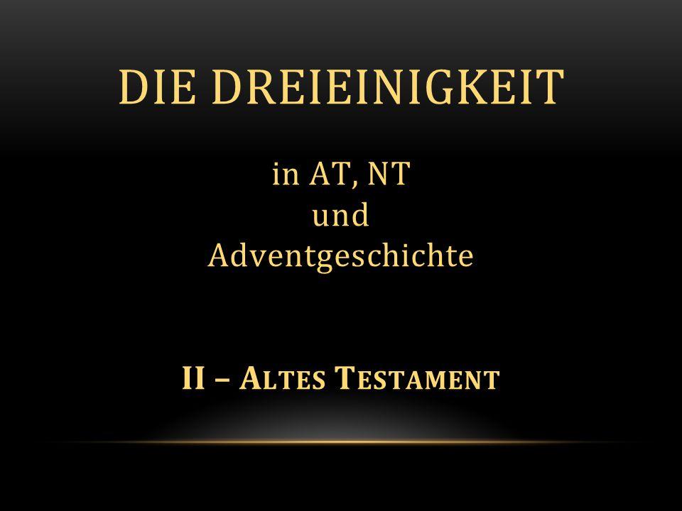 Ergebnis ALTES Testament  Klarer Monotheismus, damit Abgrenzung zu Heidentum  Kennt jedoch bereits mehr als eine göttliche Person innerhalb des einen Gottes:  Deutlich von ZWEI Jahwes bzw.