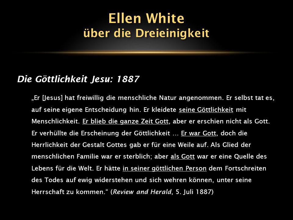 """Die Göttlichkeit Jesu: 1899 / 1900 """"Obwohl Christus Sich selbst erniedrigte, um Mensch zu werden, war die Gottheit [Godhead] noch immer Sein eigen."""