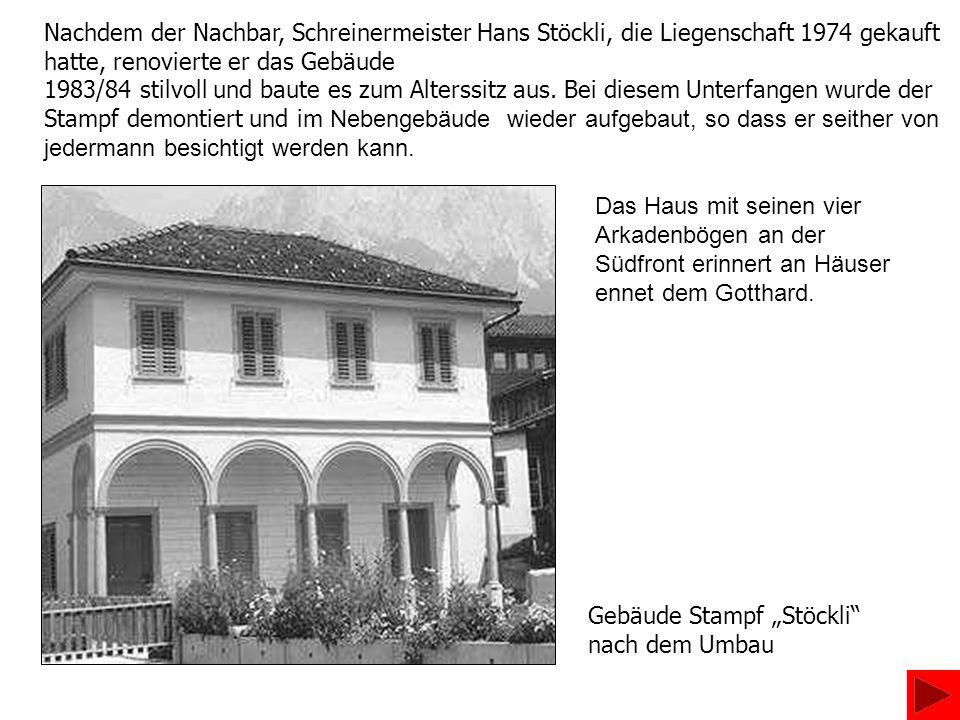 Nachdem der Nachbar, Schreinermeister Hans Stöckli, die Liegenschaft 1974 gekauft hatte, renovierte er das Gebäude 1983/84 stilvoll und baute es zum A