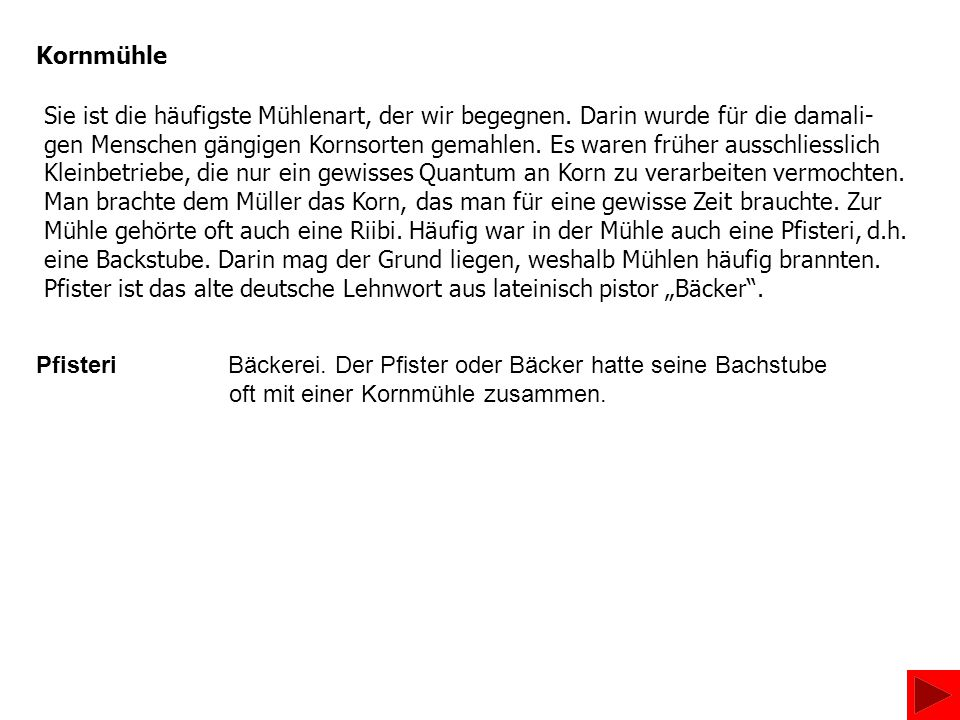 Riibi Reibmühle, für Hanf, Flachs, Kerne und Nüsse Die Riibi, wie eine Reibmühle mundartlich und im älteren schweizerdeutsch heisst, diente zum Reiben von Hanf und Flachs, auch Körnern.