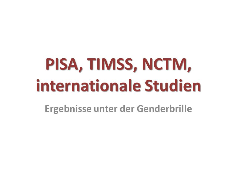 Internationale Vergleichsstudien: Genderaspekte Bildungsbericht (2008) Equally prepared for life.