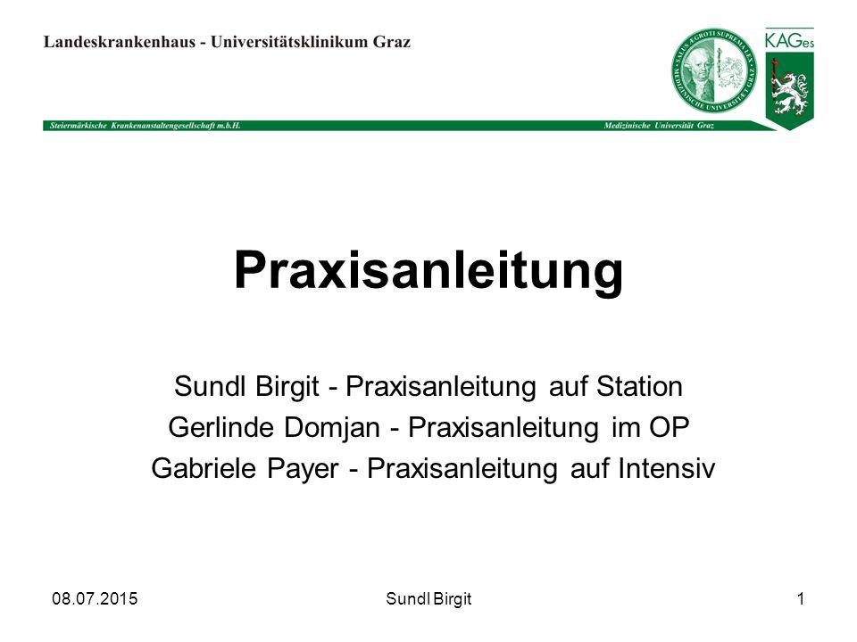 Praxisanleitung Sundl Birgit - Praxisanleitung auf Station Gerlinde Domjan - Praxisanleitung im OP Gabriele Payer - Praxisanleitung auf Intensiv Sundl