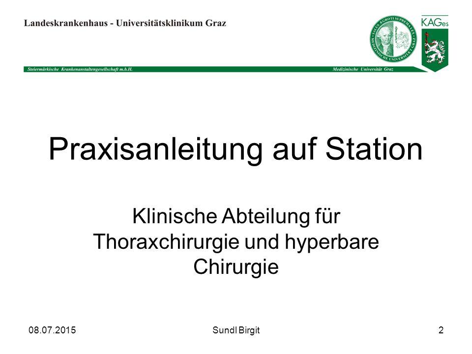 Praxisanleitung auf Station Klinische Abteilung für Thoraxchirurgie und hyperbare Chirurgie Sundl Birgit08.07.20152