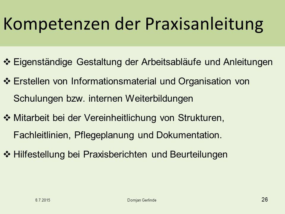 Kompetenzen der Praxisanleitung  Eigenständige Gestaltung der Arbeitsabläufe und Anleitungen  Erstellen von Informationsmaterial und Organisation vo