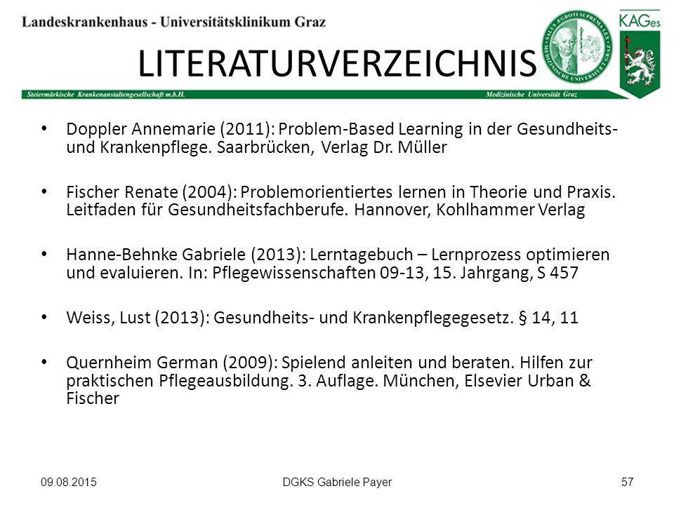LITERATURVERZEICHNIS Doppler Annemarie (2011): Problem-Based Learning in der Gesundheits- und Krankenpflege. Saarbrücken, Verlag Dr. Müller Fischer Re
