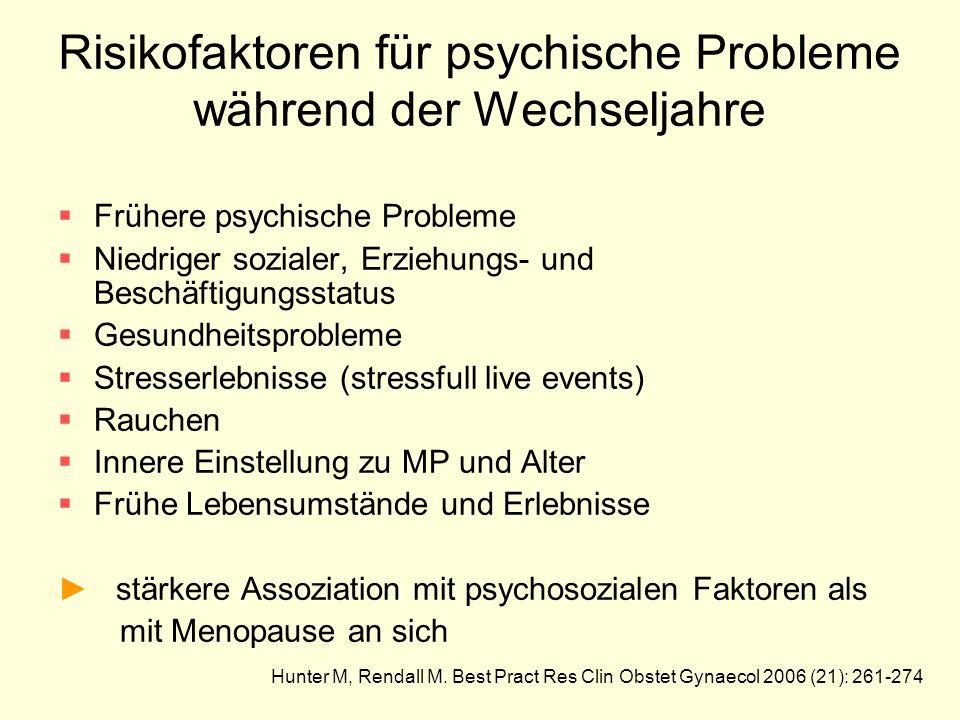Risikofaktoren für psychische Probleme während der Wechseljahre  Frühere psychische Probleme  Niedriger sozialer, Erziehungs- und Beschäftigungsstat
