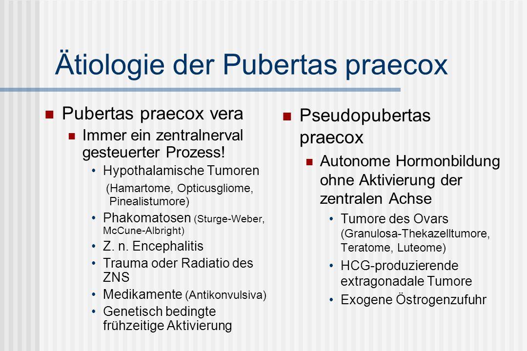 Ätiologie der Pubertas praecox Pubertas praecox vera Immer ein zentralnerval gesteuerter Prozess! Hypothalamische Tumoren (Hamartome, Opticusgliome, P