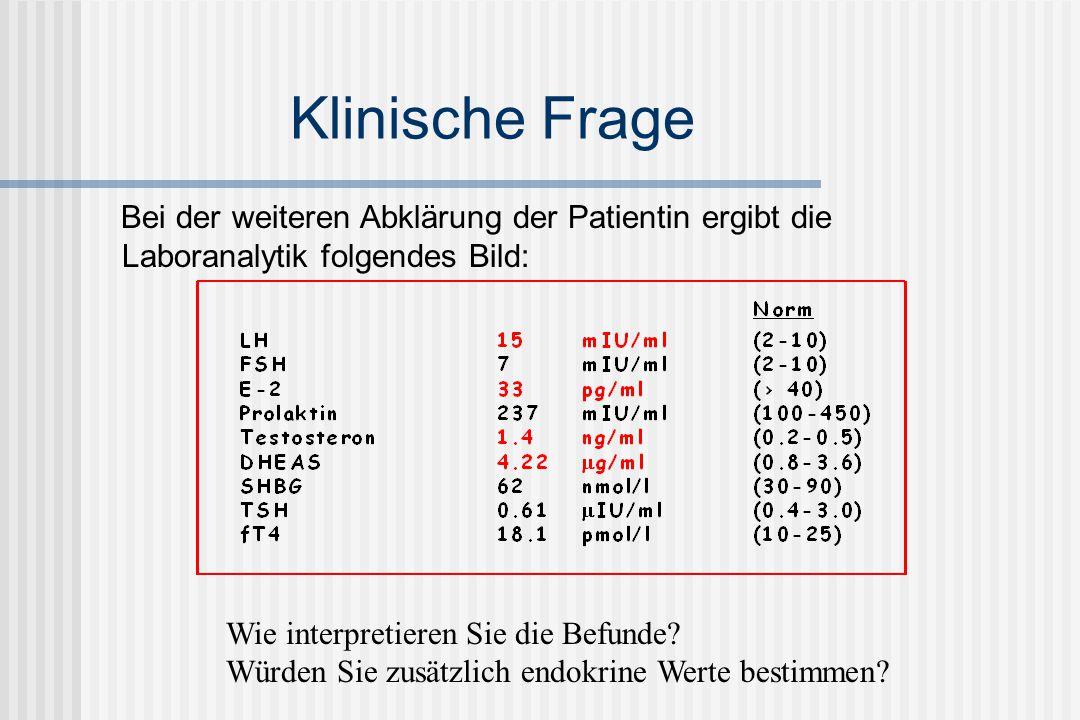 Klinische Frage Bei der weiteren Abklärung der Patientin ergibt die Laboranalytik folgendes Bild: Wie interpretieren Sie die Befunde.