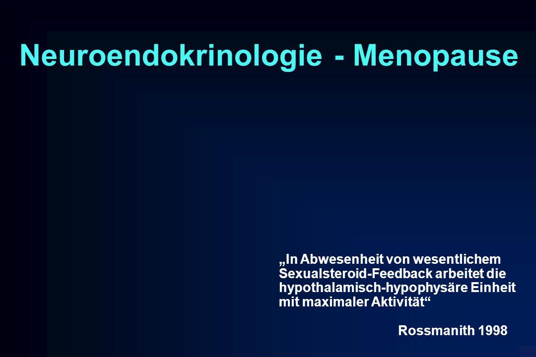"""Neuroendokrinologie - Menopause """"In Abwesenheit von wesentlichem Sexualsteroid-Feedback arbeitet die hypothalamisch-hypophysäre Einheit mit maximaler"""