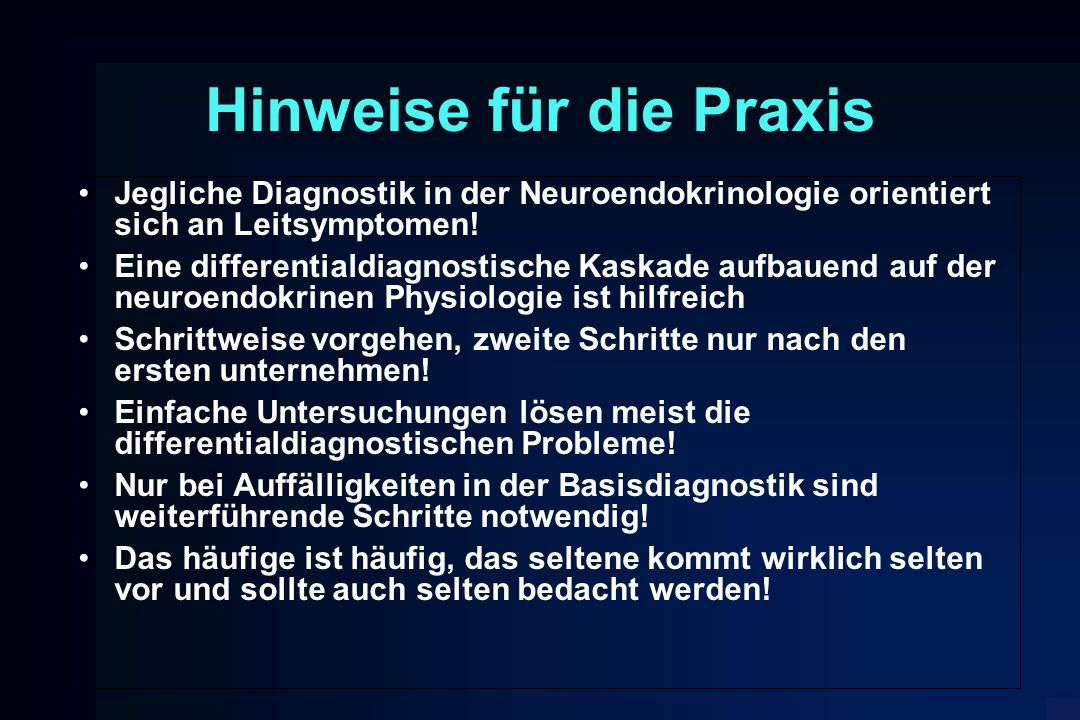 Jegliche Diagnostik in der Neuroendokrinologie orientiert sich an Leitsymptomen! Eine differentialdiagnostische Kaskade aufbauend auf der neuroendokri