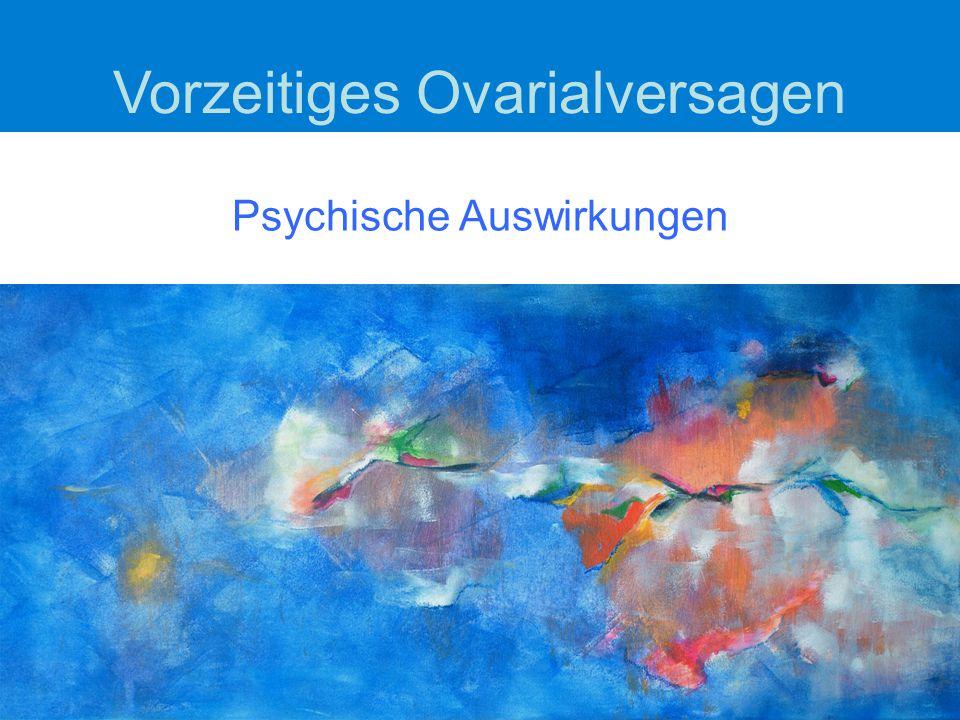 Psychische Auswirkungen Vorzeitiges Ovarialversagen