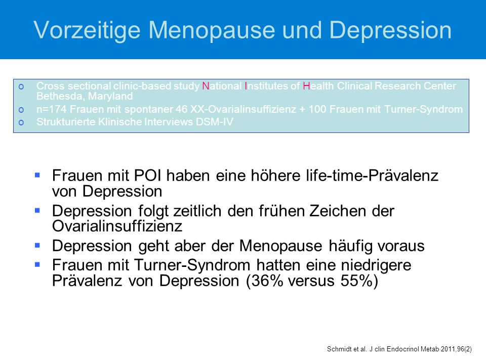 Vorzeitige Menopause und Depression oCross sectional clinic-based study National Institutes of Health Clinical Research Center Bethesda, Maryland on=1
