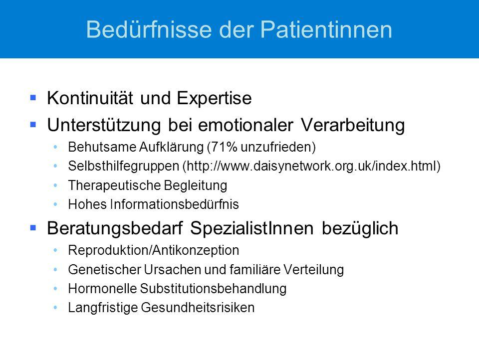 Bedürfnisse der Patientinnen  Kontinuität und Expertise  Unterstützung bei emotionaler Verarbeitung Behutsame Aufklärung (71% unzufrieden) Selbsthil