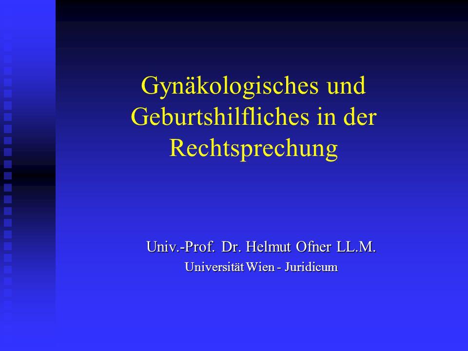 Gynäkologisches und Geburtshilfliches in der Rechtsprechung Univ.-Prof.