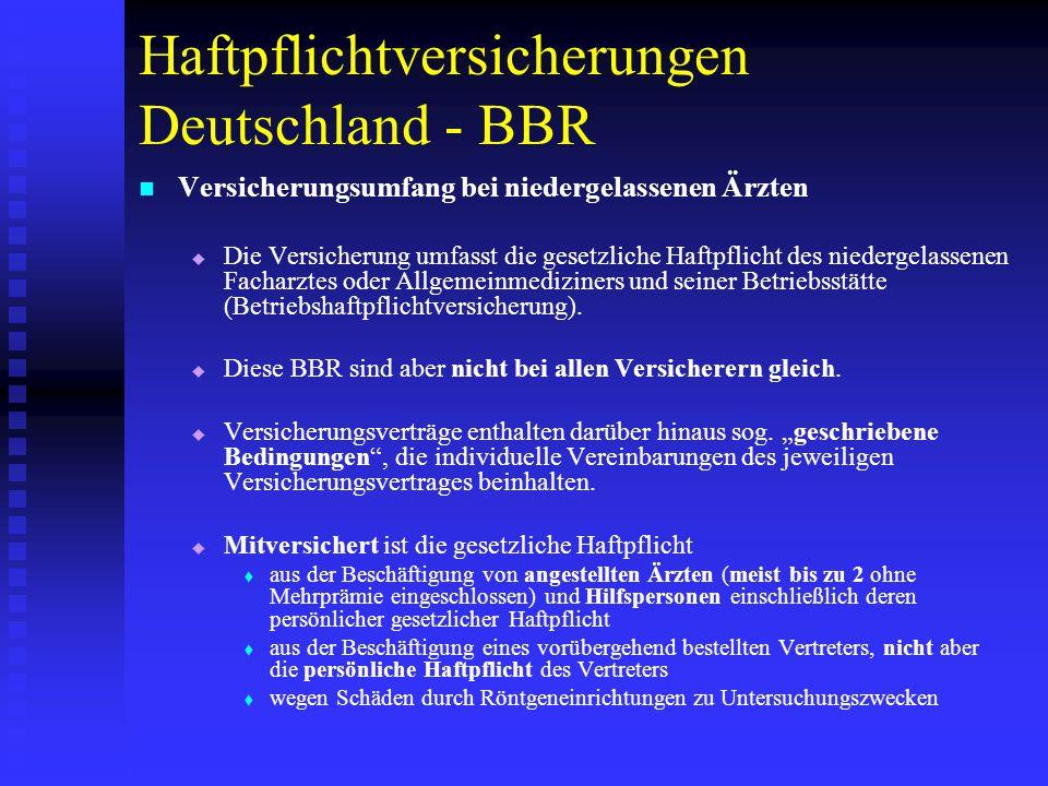 Haftpflichtversicherungen Deutschland - BBR Versicherungsumfang bei niedergelassenen Ärzten   Die Versicherung umfasst die gesetzliche Haftpflicht des niedergelassenen Facharztes oder Allgemeinmediziners und seiner Betriebsstätte (Betriebshaftpflichtversicherung).