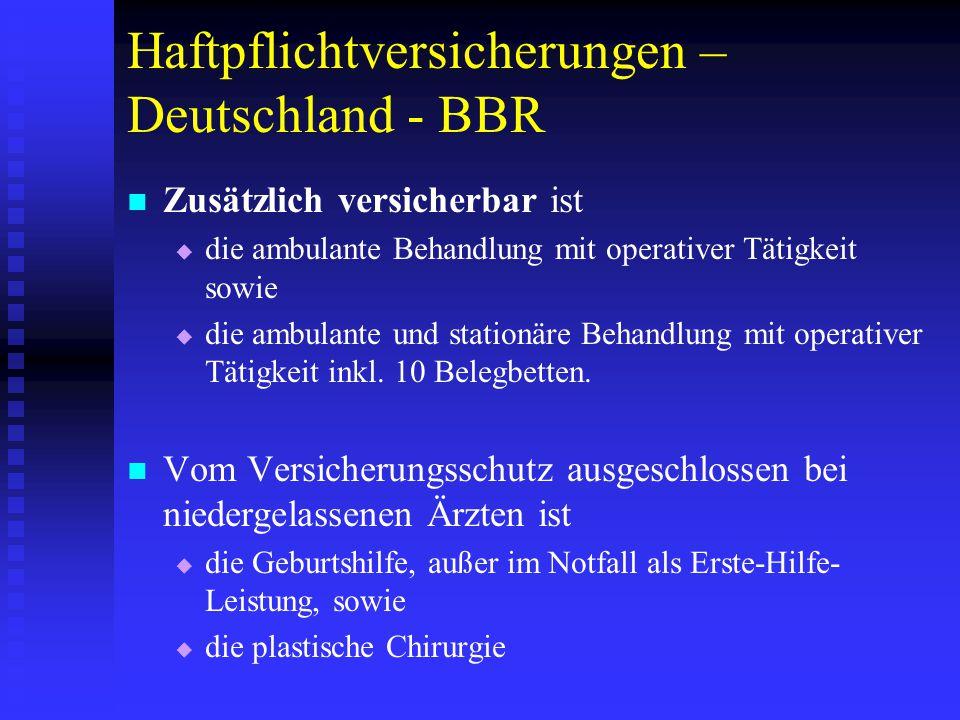 Haftpflichtversicherungen – Deutschland - BBR Zusätzlich versicherbar ist   die ambulante Behandlung mit operativer Tätigkeit sowie   die ambulante und stationäre Behandlung mit operativer Tätigkeit inkl.