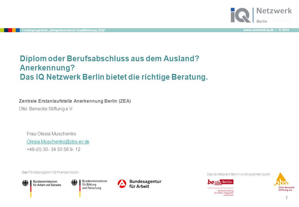 "www.netzwerk-iq.de I © 2014 Förderprogramm ""Integration durch Qualifizierung (IQ)"" Das Förderprogramm IQ finanziert durch Das IQ Netzwerk Berlin wird"