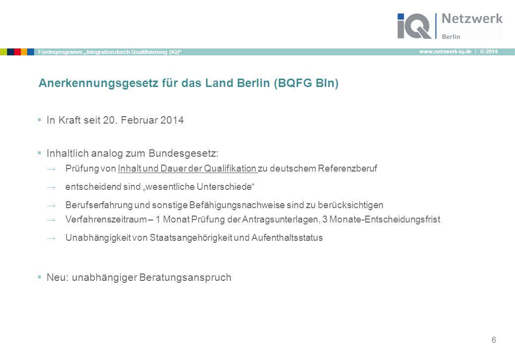 """www.netzwerk-iq.de I © 2014 Förderprogramm """"Integration durch Qualifizierung (IQ)""""  In Kraft seit 20. Februar 2014  Inhaltlich analog zum Bundesgese"""