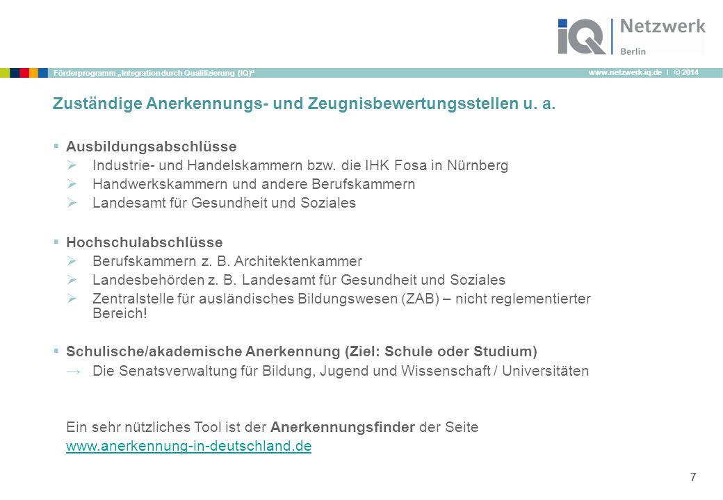 """www.netzwerk-iq.de I © 2014 Förderprogramm """"Integration durch Qualifizierung (IQ)"""" 777 Zuständige Anerkennungs- und Zeugnisbewertungsstellen u. a.  A"""