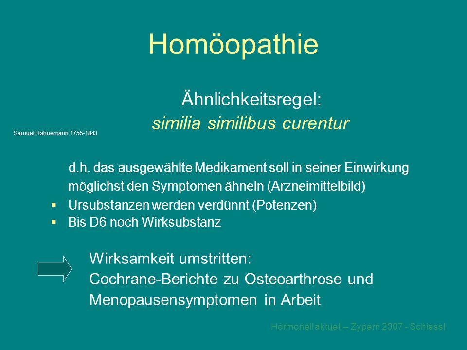 Hormonell aktuell – Zypern 2007 - Schiessl Homöopathie Ähnlichkeitsregel: similia similibus curentur d.h.