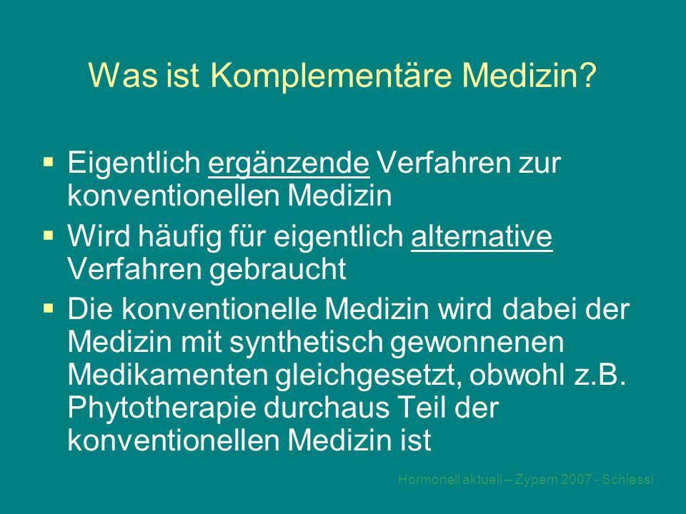 Hormonell aktuell – Zypern 2007 - Schiessl Was ist Komplementäre Medizin.