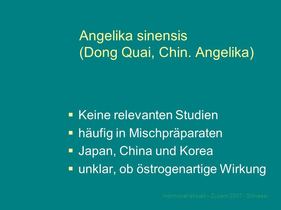 Hormonell aktuell – Zypern 2007 - Schiessl Angelika sinensis (Dong Quai, Chin.