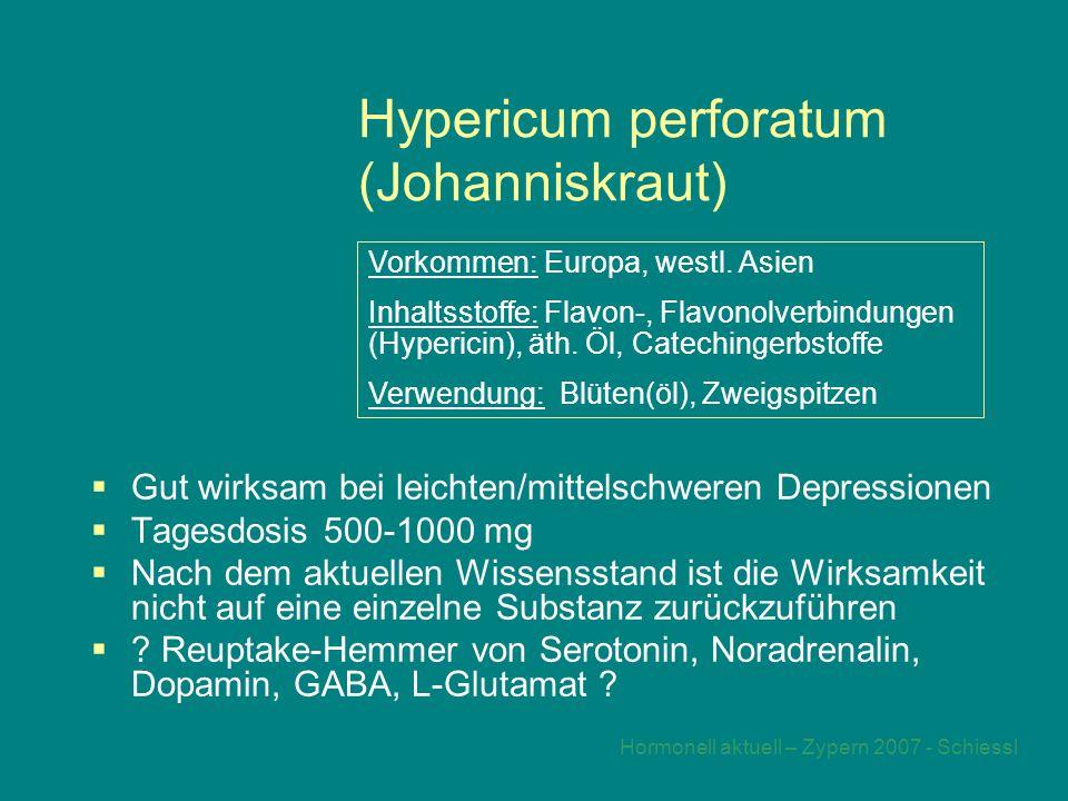 Hormonell aktuell – Zypern 2007 - Schiessl Hypericum perforatum (Johanniskraut)  Gut wirksam bei leichten/mittelschweren Depressionen  Tagesdosis 500-1000 mg  Nach dem aktuellen Wissensstand ist die Wirksamkeit nicht auf eine einzelne Substanz zurückzuführen  .