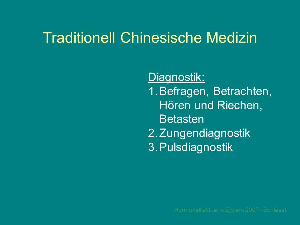 Hormonell aktuell – Zypern 2007 - Schiessl Traditionell Chinesische Medizin Diagnostik: 1.Befragen, Betrachten, Hören und Riechen, Betasten 2.Zungendiagnostik 3.Pulsdiagnostik