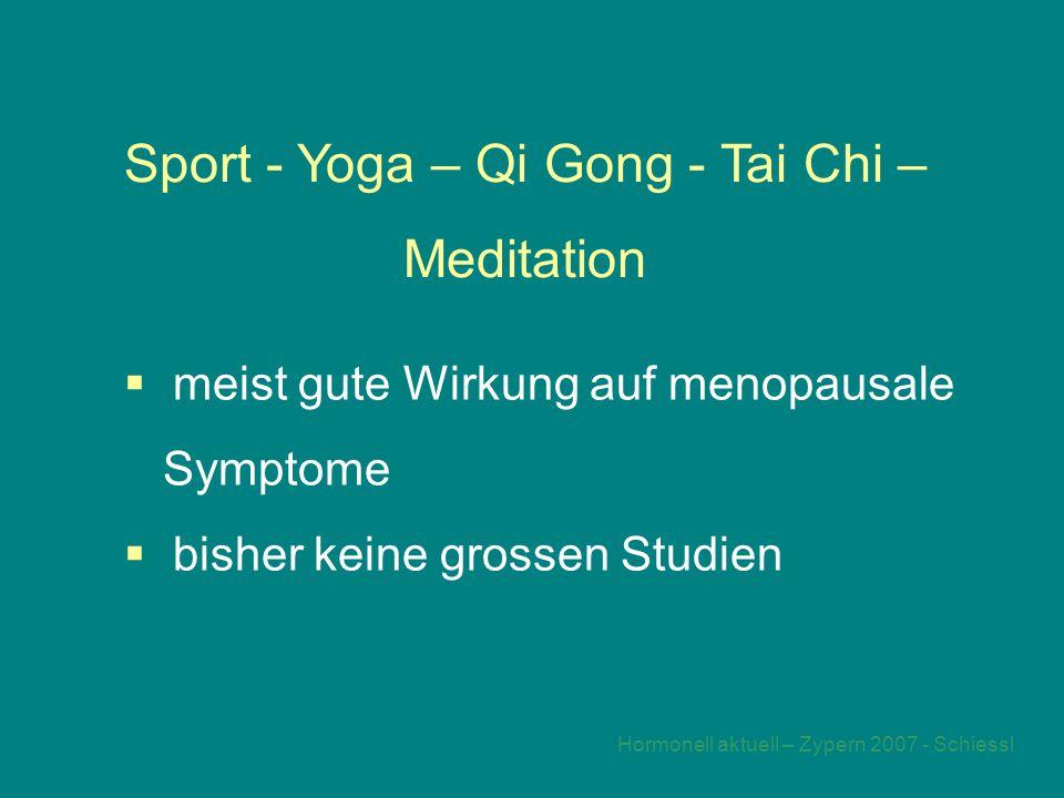 Hormonell aktuell – Zypern 2007 - Schiessl Sport - Yoga – Qi Gong - Tai Chi – Meditation  meist gute Wirkung auf menopausale Symptome  bisher keine grossen Studien