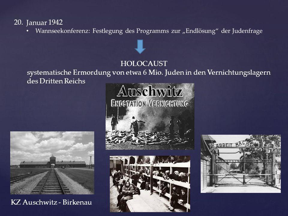 HOLOCAUST systematische Ermordung von etwa 6 Mio. Juden in den Vernichtungslagern des Dritten Reichs KZ Auschwitz - Birkenau 20. 1942