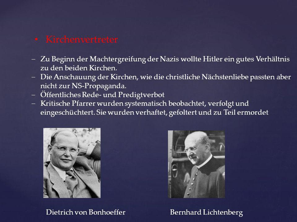 Kirchenvertreter  Zu Beginn der Machtergreifung der Nazis wollte Hitler ein gutes Verhältnis zu den beiden Kirchen.  Die Anschauung der Kirchen, wie