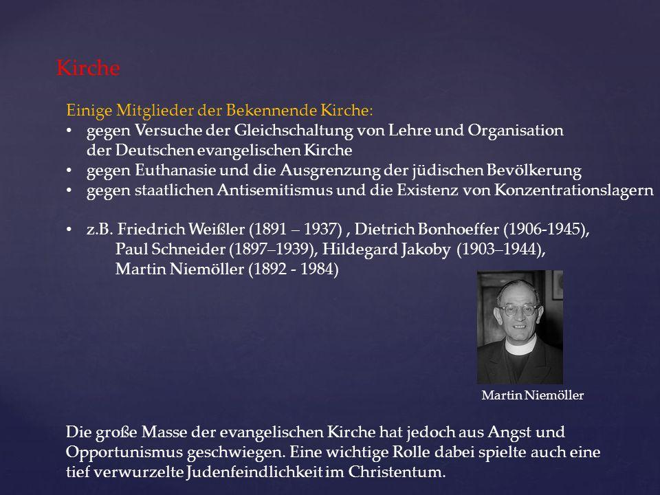 Kirche Einige Mitglieder der Bekennende Kirche: gegen Versuche der Gleichschaltung von Lehre und Organisation der Deutschen evangelischen Kirche gegen
