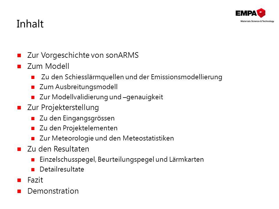 Inhalt Zur Vorgeschichte von sonARMS Zum Modell Zu den Schiesslärmquellen und der Emissionsmodellierung Zum Ausbreitungsmodell Zur Modellvalidierung u