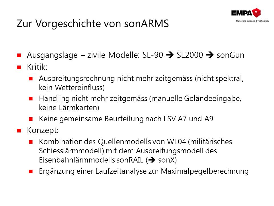 Zur Vorgeschichte von sonARMS Ausgangslage – zivile Modelle: SL-90  SL2000  sonGun Kritik: Ausbreitungsrechnung nicht mehr zeitgemäss (nicht spektra