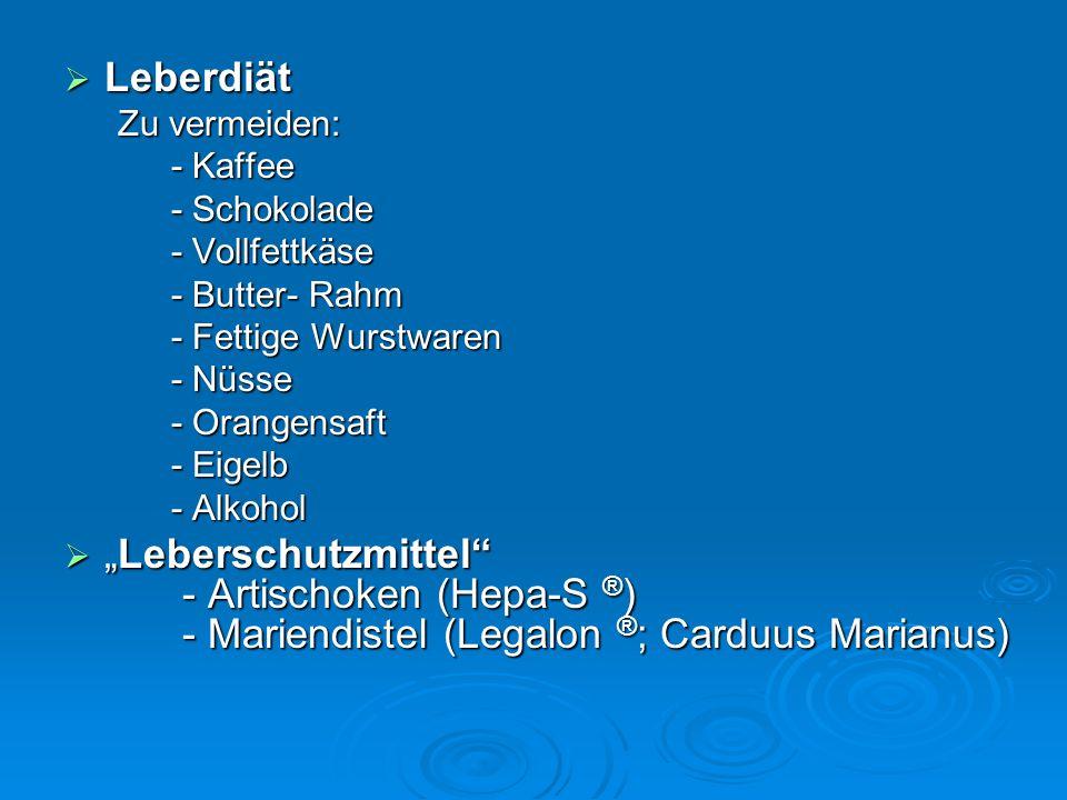 " Leberdiät Zu vermeiden: - Kaffee - Schokolade - Vollfettkäse - Butter- Rahm - Fettige Wurstwaren - Nüsse - Orangensaft - Eigelb - Alkohol  ""Lebersc"