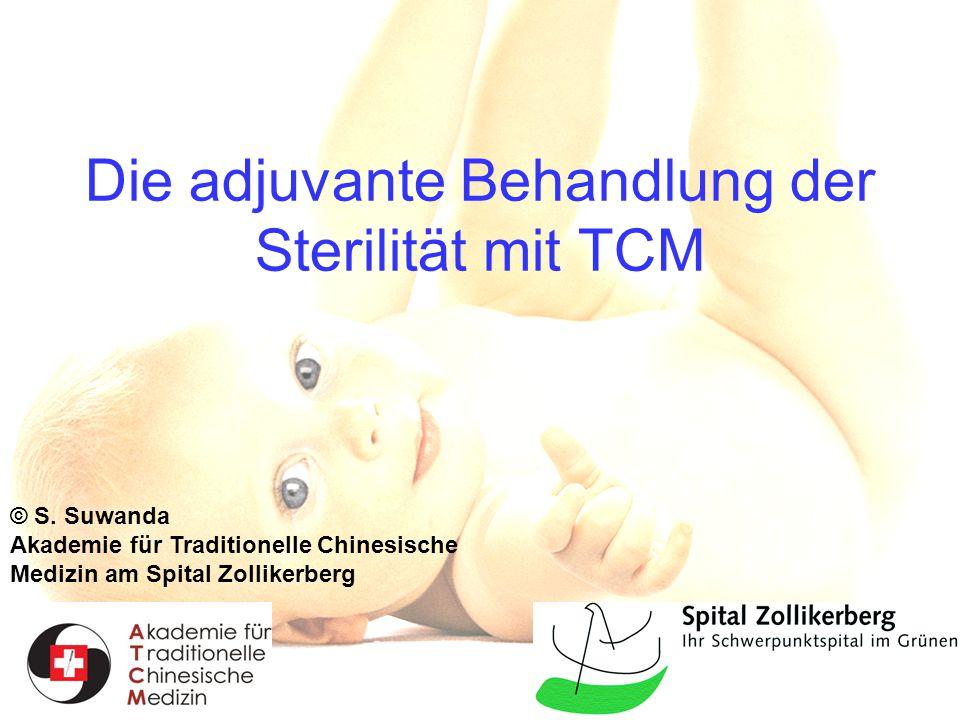 Die adjuvante Behandlung der Sterilität mit TCM © S. Suwanda Akademie für Traditionelle Chinesische Medizin am Spital Zollikerberg