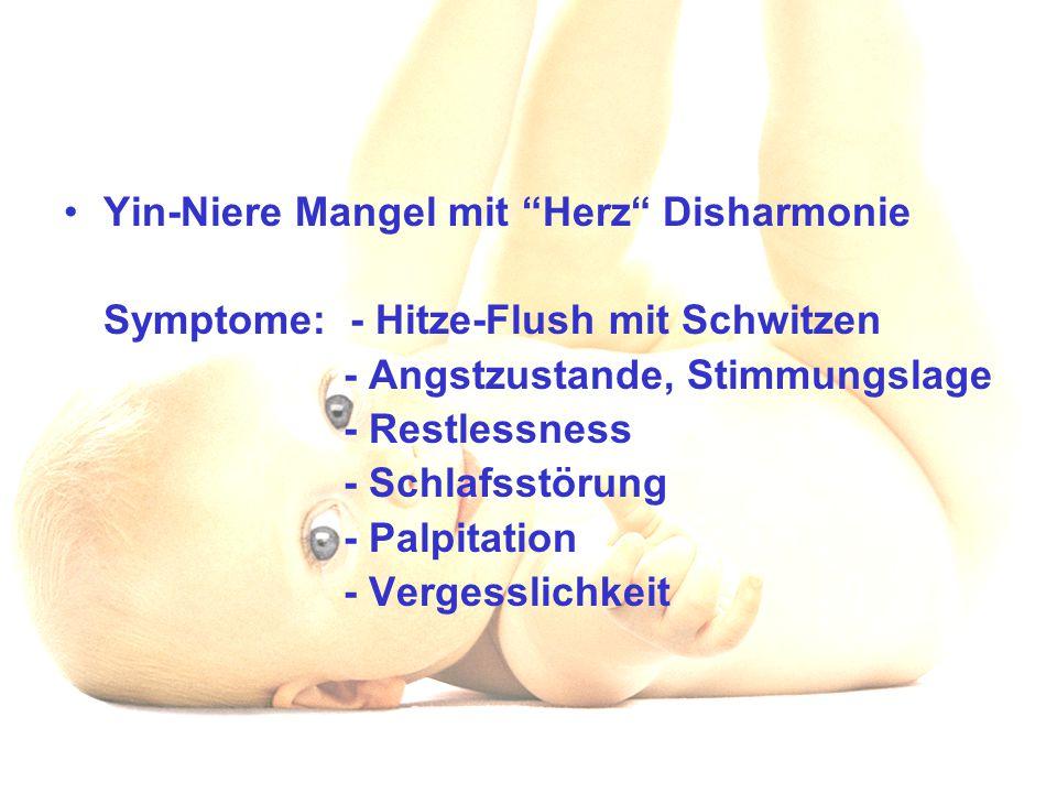 """Yin-Niere Mangel mit """"Herz"""" Disharmonie Symptome: - Hitze-Flush mit Schwitzen - Angstzustande, Stimmungslage - Restlessness - Schlafsstörung - Palpita"""