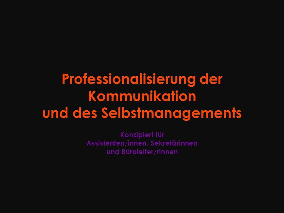 © UFB, 2015 2 Professionalisierung der Kommunikation und des Selbstmanagements Konzipiert für Assistenten/innen, Sekretärinnen und Büroleiter/rinnen