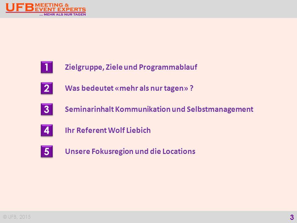 © UFB, 2015 4 1 1 Zielgruppe, Ziel und Programmablauf Donnerstag, 17.