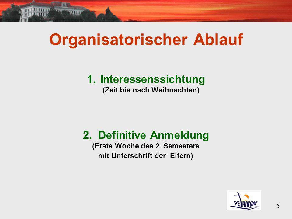 6 Organisatorischer Ablauf 1. Interessenssichtung (Zeit bis nach Weihnachten) 2.