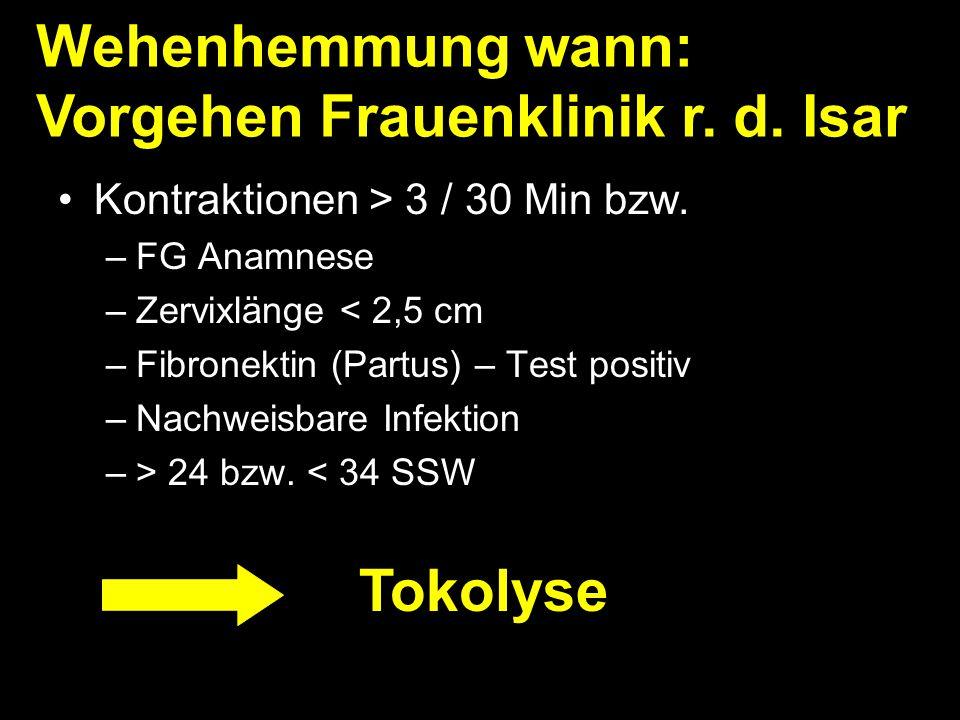 Kontraktionen > 3 / 30 Min bzw. –FG Anamnese –Zervixlänge < 2,5 cm –Fibronektin (Partus) – Test positiv –Nachweisbare Infektion –> 24 bzw. < 34 SSW We