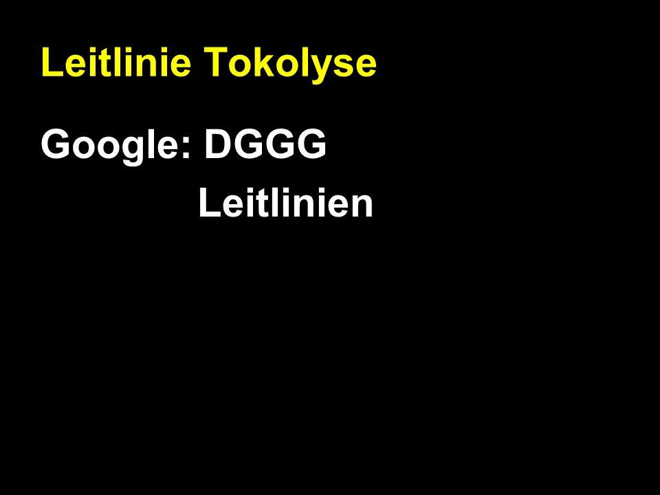 Leitlinie Tokolyse Google: DGGG Leitlinien