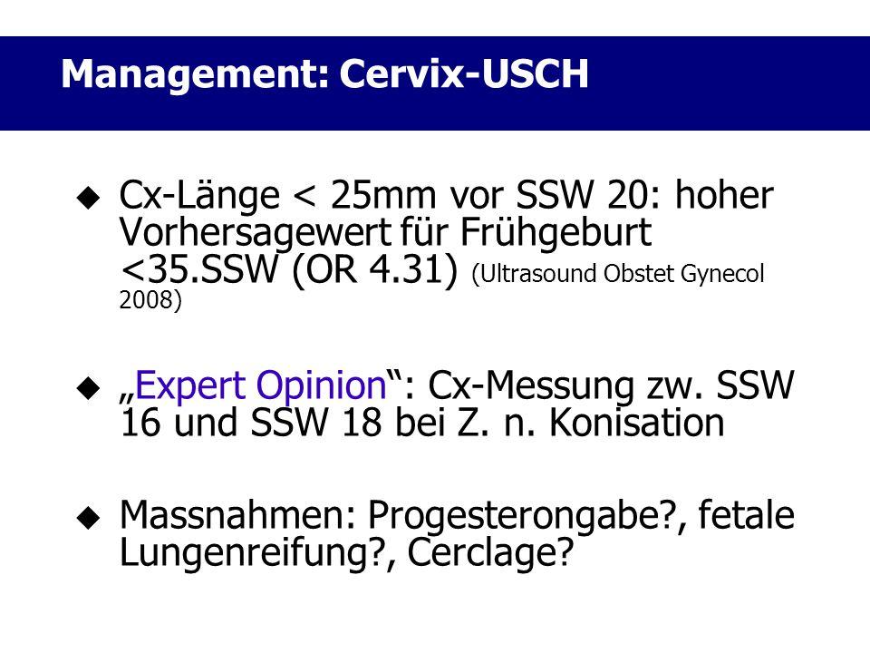 """ Cx-Länge < 25mm vor SSW 20: hoher Vorhersagewert für Frühgeburt <35.SSW (OR 4.31) (Ultrasound Obstet Gynecol 2008)  """"Expert Opinion"""": Cx-Messung zw"""