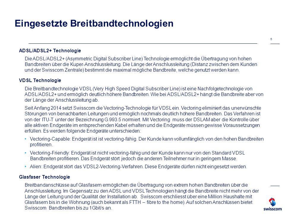 5 Eingesetzte Breitbandtechnologien ADSL/ADSL2+ Technologie Die ADSL/ADSL2+ (Asymmetric Digital Subscriber Line) Technologie ermöglicht die Übertragun